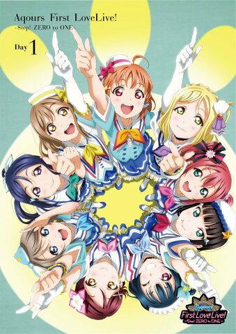 ラブライブ!サンシャイン!! Aqours First LoveLive! 〜Step! ZERO to ONE〜 Day1 [ Aqours ]