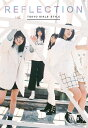 REFLECTION (初回限定盤 CD+スマプラ) [ 東京女子流 ]