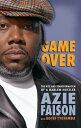 Game Over: The Rise and Transformation of a Harlem Hustler GAME OVER [ Azie Faison ]
