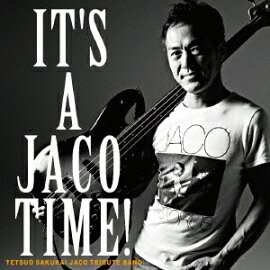 IT''S A JACO TIME!