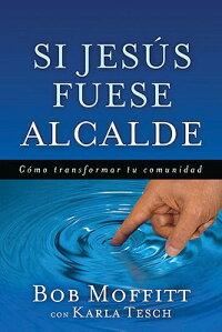 Si_Jesus_Fuese_Alcalde
