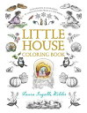 Little House Coloring Book: Coloring Book for Adults and Kids to Share COLOR BK-LITTLE HOUSE COLOR BK (Little House Merchandise) Laura Ingalls Wilder