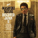 DISCOVER JAPAN 2 [ 鈴木雅之 ]