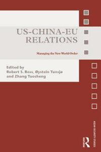 Us-China-EuRelations:ManagingtheNewWorldOrder