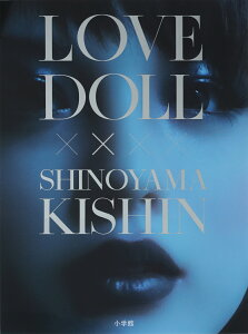 LOVE DOLL×SHINOYAMA KISHIN