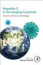 Hepatitis C in Developing Countries: Current and Future Challenges HEPATITIS C IN DEVELOPING COUN [ Sanaa M. Kamal ]