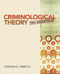 CriminologicalTheory:TheEssentials