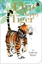 One Happy Tiger [ Catherine Rayner ]
