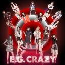 E.G. CRAZY (2CD+DVD+スマプラミュージック&ムービー) [ E-girls ]