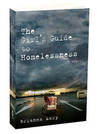 TheGirl'sGuidetoHomelessness:AMemoir
