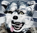 The World's On Fire (初回限定盤 CD+フォトブック) [ MAN WITH A MISSION ]