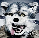 The World 039 s On Fire MAN WITH A MISSION