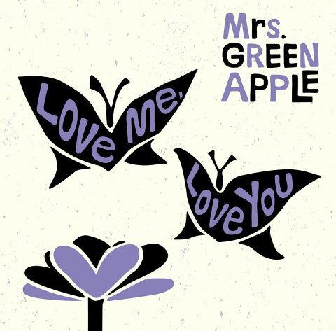 Love me Love you (初回限定盤 CD+DVD) [ Mrs.GREEN APPLE ]