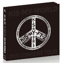 2015 CONCERT TOUR KIS-MY-WORLD【Blu-ray盤】 [ Kis-My-Ft2 ]