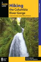 Rakuten - Hiking the Columbia River Gorge: A Guide to the Area's Greatest Hiking Adventures HIKING THE COLUMBIA RIVER GORG (Falcon Guides Where to Hike) [ Jim Yuskavitch ]