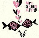Love me, Love you [ Mrs.GREEN ...