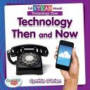 Technology Then and Now TECHNOLOGY THEN & NOW (Full Steam Ahead! - Technology Time)