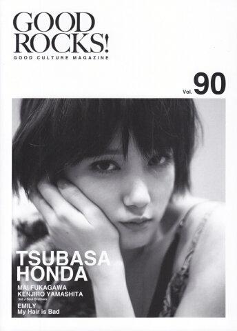 GOOD ROCKS!(Vol.90) GOOD CULTURE MAGAZINE 本田翼 深川麻衣×山下健二郎(三代目J Soul Broth