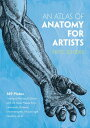 An Atlas of Anatomy for Artists ATLAS OF ANATOMY FOR ARTISTS 3 (Dover Anatomy for Artists) [ Fritz Schider ]