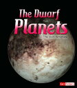 The Dwarf Planets DWARF PLANETS ¡ÊFact Finders: The Solar System and Beyond¡Ë [ Stephen John Kortenkamp ]