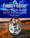 Country Editor: Henry Beetle Hough and the Vineyard Gazette COUNTRY EDITOR Phyllis Meras