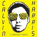 【輸入盤】I Created Disco [ Calvin Harris ]