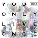 You Only Live Once (CD��DVD)