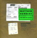 Techno, Remix, House - 【輸入盤】End Of Silence [ Matthew Herbert ]