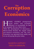 The Corruption of Economics CORRUPTION OF ECONOMICS (Georgist