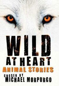 Wild_at_Heart��_Animal_Stories