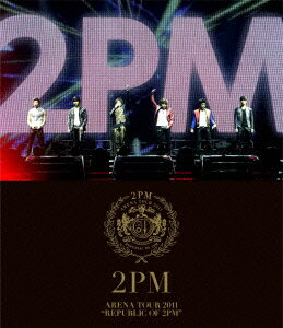"ARENA TOUR 2011 ""REPUBLIC OF 2PM""【Blu-ray】 [ 2PM ]"