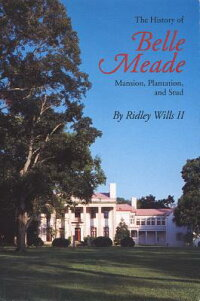 The_History_of_Belle_Meade��_Ma