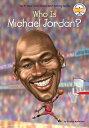 Who Is Michael Jordan WHO IS MICHAEL JORDAN (Who Was ) Kirsten Anderson