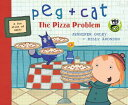 Peg + Cat: The Pizza Problem PEG + CAT THE PIZZA PROBLEM (Peg + Cat) [...