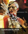 Adobe Illustrator CS6 Classroom in a Book: The Official Training Workbook from Adobe Systems [With C【バーゲンブック】 [ Adobe Creative Team ]