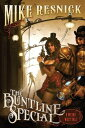 The Buntline Special: A Weird West Tale BUNTLINE SPECIAL [ Mike Resnick ]