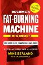 Fat-Burning Machine: The 12-Week Diet FAT BURNING MACHINE