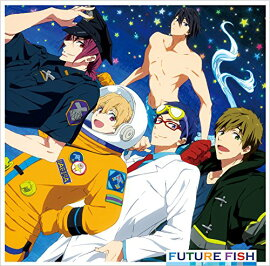 TV���˥��Free!-Eternal Summer-��ED����Ρ���FUTURE FISH��