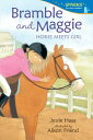 Bramble and Maggie: Horse Meets Girl [ Jessie Haas ]