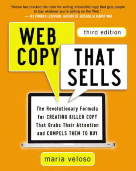 Web Copy That Sells: The Revolutionary Formula for Creating Killer Copy That Grabs Their Attention a