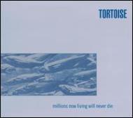 ��͢���ס�MillionsNowLivingWillNeverdie[Tortoise]