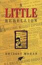 A Little Rebellion [ Bridget Moran ]