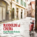 Mandolin Plays Cinema マンドリンによるイタリアンシネマ名曲集 [ ナポリ・マンドリン・オーケストラ ]