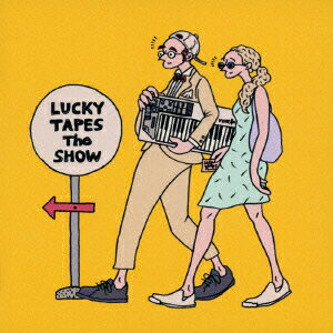 The SHOW [ LUCKY TAPES ]