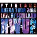Arena Tour 2016 -Law of FTISLAND:N.W.U-【Blu-ray】 [ FTISLAND ]