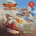 Dusty to the Rescue [With Sticker(s)] DUSTY TO THE RESCUE (Disney Planes: Fire & Rescue) [ Random House Disney ]