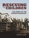 Rescuing the Children: The Story of the Kindertransport RESCUING THE CHILDREN