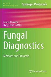 FungalDiagnostics:MethodsandProtocols[LouiseO'Connor]