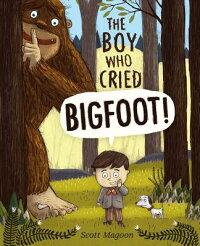 BoyWhoCriedBigfoot![ScottMagoon]