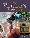 書, 雜誌, 漫畫 - The Vintner's Apprentice VINTNERS APPRENTICE [ Eric Miller ]